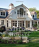 "Steven Stolman, ""Heirloom Houses: The Architecture of Wade Weissmann"" (Gibbs Smith, 2018)"