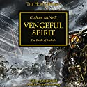 Vengeful Spirit: The Horus Heresy, Book 29 Audiobook by Graham McNeill Narrated by Gareth Armstrong