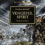 Vengeful Spirit: The Horus Heresy, Book 29   Graham McNeill