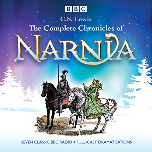Kids on Fire: The Complete Chronicles of Narnia Audiobook, From BBC Radio