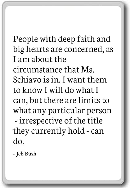 Amazon People With Deep Faith And Big Hearts Are Concerne Custom Jeb Bush Quotes