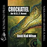 Crockatiel: An O.C.L.T. Novel: Featuring Cletus J. Diggs | David Niall Wilson