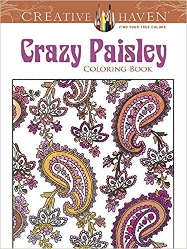 Amazon Creative Haven Crazy Paisley Coloring Book Adult 9780486490861 Kelly A Baker Robin J Books
