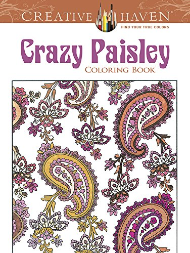 Creative Haven Crazy Paisley Coloring Book (Creative Haven Coloring Books)