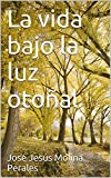 img - for La vida bajo la luz oto al (Spanish Edition) book / textbook / text book