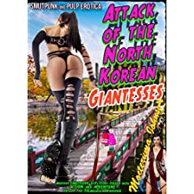 Attack of the North Korean Giantesses: The Five Hive WiB Agents versus the Amazonian Giantesses Zapped with Nuclear Radiation (Triangulum Stain Series Book 4)