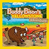 Buddy Bison s Yellowstone Adventure (National Geographic Kids)