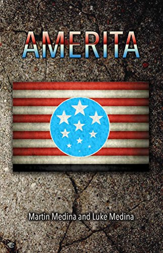 AMERITA: A Sci-Fi thriller where work ethic is the new currency. Dystopia for the affluent, Utopia for the working-class. by [Medina, Luke, Medina, Martin]