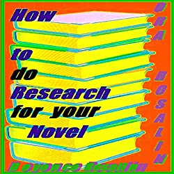 How to Do Research for Your Novel