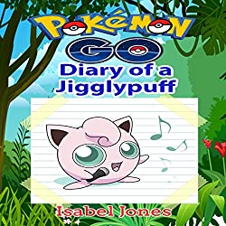 Pokemon Go: Diary of a Jigglypuff