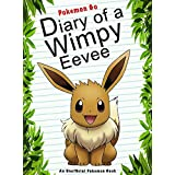 Pokemon Go: Diary Of A Wimpy Eevee: (An Unofficial Pokemon Book) (Pokemon Books Book 12)