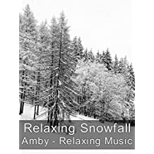Relaxing Snowfall - Amby - Relaxing Music