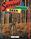 img - for Survival: Could You Be a Deer? book / textbook / text book