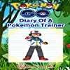 Pokemon Go: Diary of a Pokemon Trainer