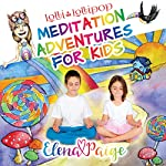 Lolli and the Lollipop: Meditation Adventures for Kids, Book 1 | Elena Paige