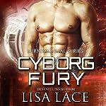 Cyborg Fury: A Science Fiction Cyborg Romance: Burning Metal, Book 2 | Lisa Lace