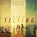 Tilting: A Memoir | Nicole Harkin