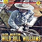 Wild Bill Williams: A Piccadilly Publishing Western, Book 10 | Jack Martin