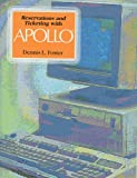 Reservations and Ticketing with Apollo, Dennis L. Foster, 0026808633