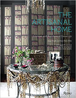 Genial The Artisanal Home: Interiors And Furniture Of Casamidy: Anne Marie Midy,  Jorge Almada, Anita Sarsidi, Celerie Kemble, Ingrid Abramovitch:  9780847843664: ...