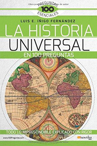 La Historia Universal en 100 preguntas (Historia incognita) (Spanish Edition)