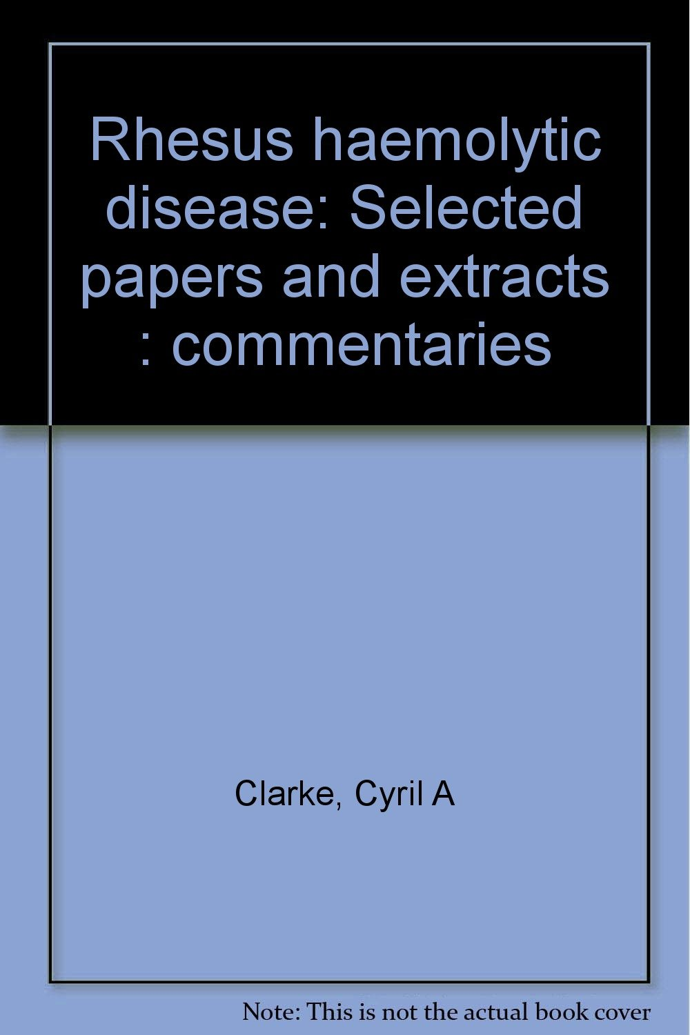 Online Rhesus Haemolytic Disease: Selected Papers And Extracts