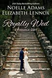 Royally Wed: a Romance Duet