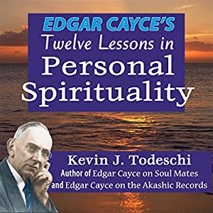 Edgar Cayce's Twelve Lessons in Personal Spirituality Audiobook