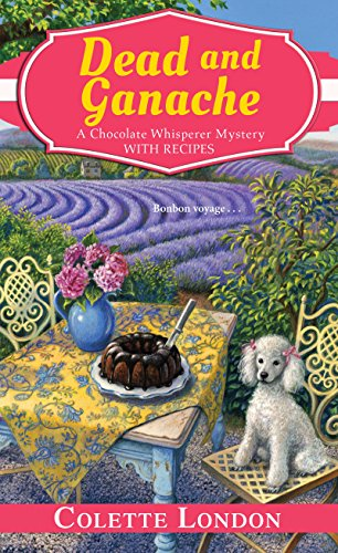 Dead and Ganache (A Chocolate Whisperer Mystery Book 4)
