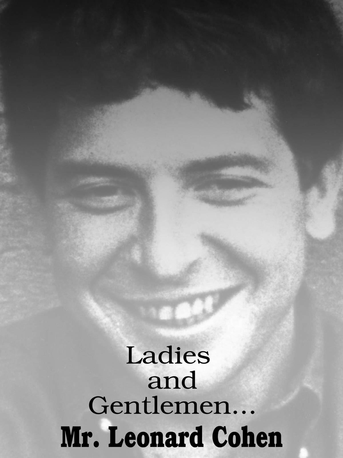 Ladies & Gentlemen Mr. Leonard Cohen