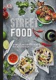 Streetfood: Schnelle und einfache Rezepte aus der ganzen Welt