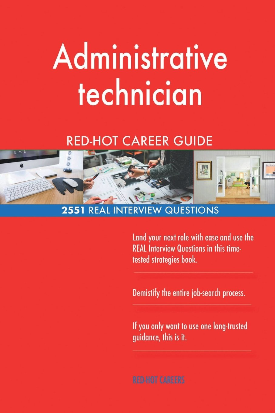Administrative technician RED-HOT Career Guide; 2551 REAL Interview Questions ebook