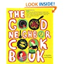 The Good Neighbor Cookbook: 125 Easy and Delicious Recipes to Surprise and Satisfy the New Moms, New Neighbors, and more