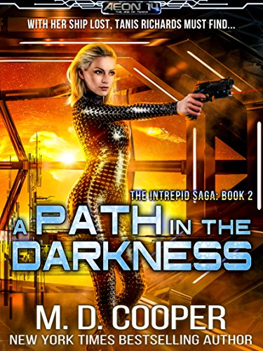 A Path in the Darkness: A Military Science Fiction Space Opera Epic (Aeon 14: The Intrepid Saga Book 2) (Best Main Battle Tank In The World Today)