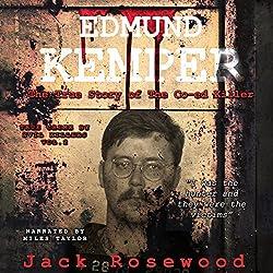 Edmund Kemper - The True Story of the Co-ed Killer