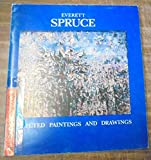 img - for Everett Spruce: Selected Paintings and Drawings book / textbook / text book