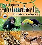 img - for (G).6.XUNGLA E A SABANA, A.(O MEU PRIMEIRO ANIMALARIO) book / textbook / text book