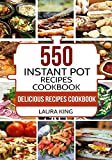 #5: Instant Pot Cookbook: 550 Delicious Instant Pot Recipes for Busy People (Instant Pot Recipes Cookbook, Instant Pot Electric Pressure Cooker Cookbook)