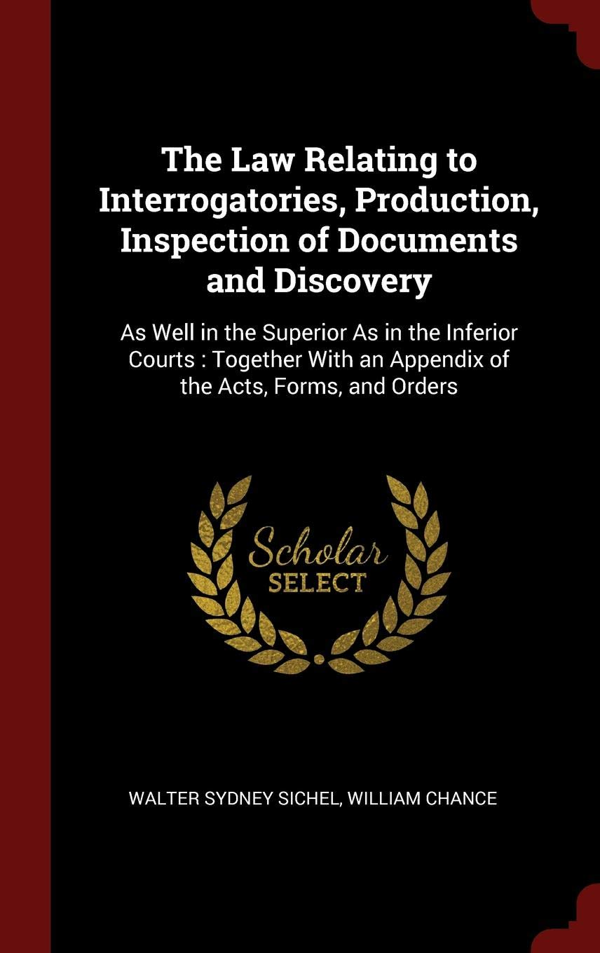 An Important Discovery Related To >> The Law Relating To Interrogatories Production Inspection Of