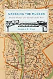 Crossing the Hudson, Donald E. Wolf, 0813547083