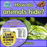 How Do Animals Hide? (My World: Bobbie Kalman's Leveled Readers, Level H)