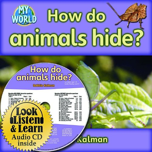 How Do Animals Hide? (My World: Bobbie Kalman's Leveled Readers, Level H) by Crabtree Pub Co