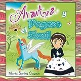 Arantxa y el Pegaso Azul, Maria Santos Casado, 1463357338