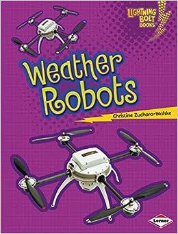 Book Weather Robots (Lightning Bolt Books) (Lightning Bolt Books: Robots Everywhere!)