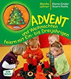 Advent und Weihnachten feiern mit Ein- bis Dreijährigen - Kleine Kinder feiern Feste