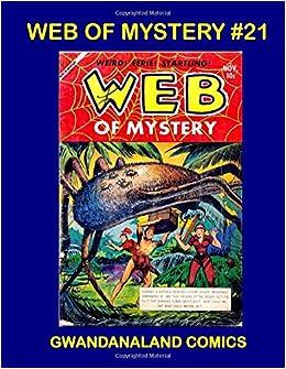 Web Of Mystery #21: Gwandanaland Comics