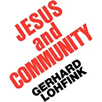 Jesus and Community: The Social Dimensions of Christian Faith