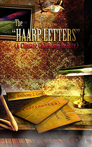 The HAARP Letters: A Climate-Changing Reality by [Gerst, Anthony]