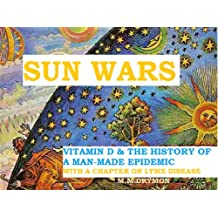 Sun Wars: Vitamin D & the History of a Man-Made Epidemic