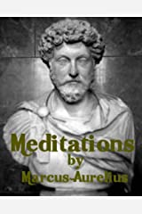Meditations by Marcus Aurelius (Illustrated) Kindle Edition